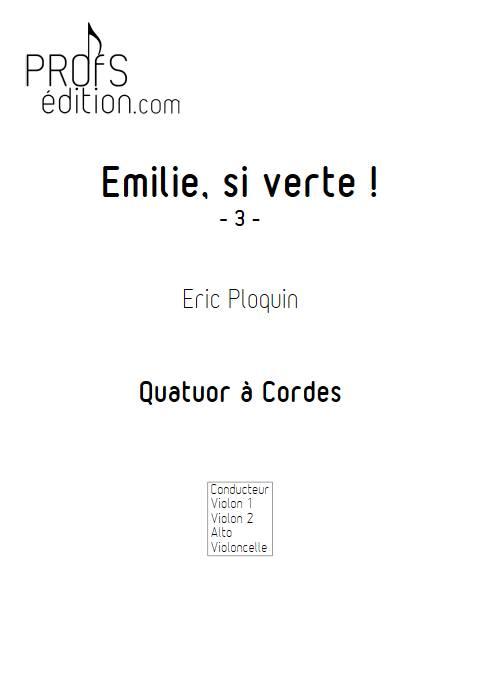 Emilie si verte - Quatuor à Cordes - PLOQUIN E. - front page