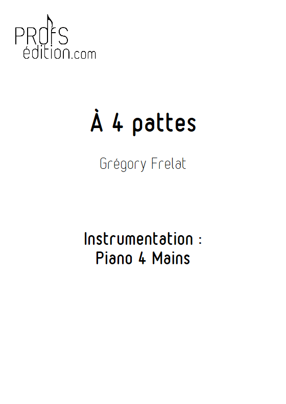 A 4 pattes - Piano 4 Mains - FRELAT G. - front page