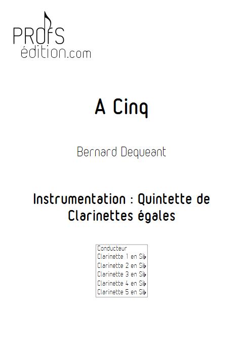 A cinq - Quintette de Clarinettes égales - DEQUEANT B. - front page