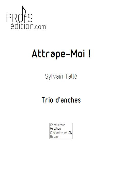 Attrape moi ! - Trio d'anches - TALLE S. - front page
