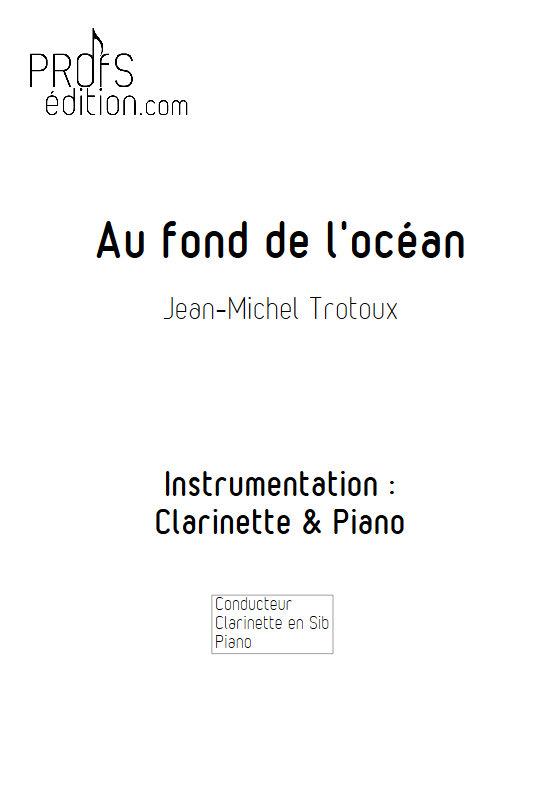 Au fond de l'Océan - Clarinette & Piano - TROTOUX J. M. - front page