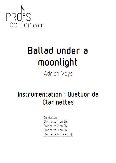 Ballad under a moonlight - Quatuor de Clarinettes - VEYS A. - front page