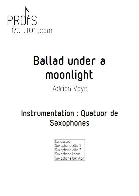Ballad under a moonlight - Quatuor de Saxophones- VEYS A. - front page