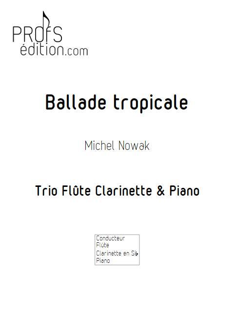 Ballade tropicale - Trio Flûte Clarinette Piano - NOWAK M. - front page