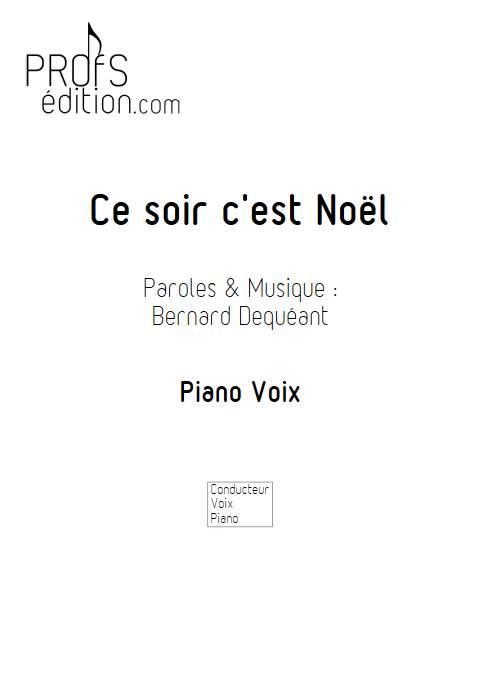 Ce soir c'est Noël - Piano Voix - DEQUEANT B. - front page