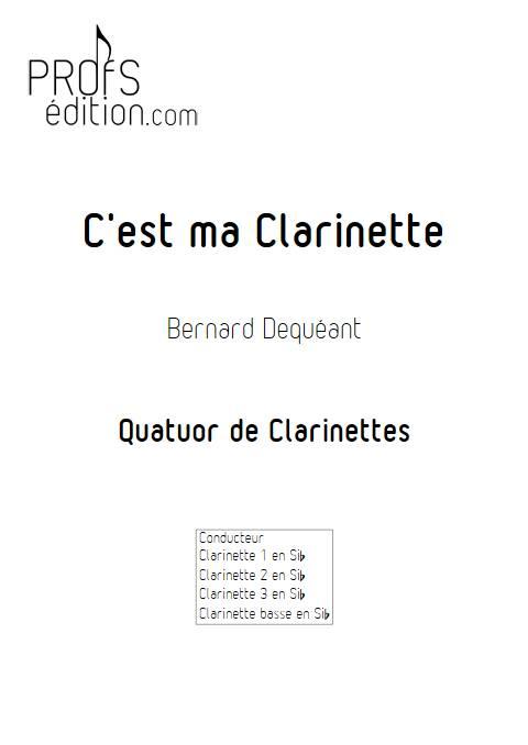 C'est ma clarinette - Quatuor de Clarinettes - DEQUEANT B. - front page