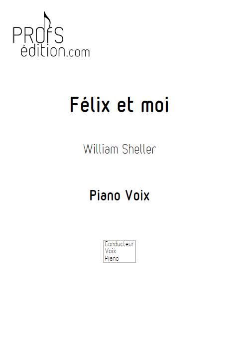 Félix et moi - Piano Voix - SHELLER W. - front page