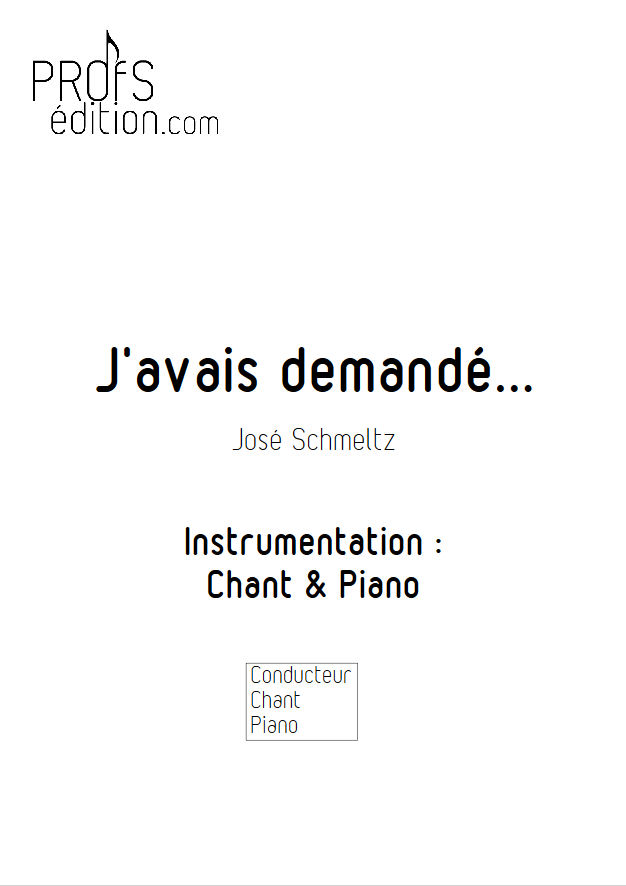 J'avais demandé - Chant & Piano - SCHMELTZ J. - front page