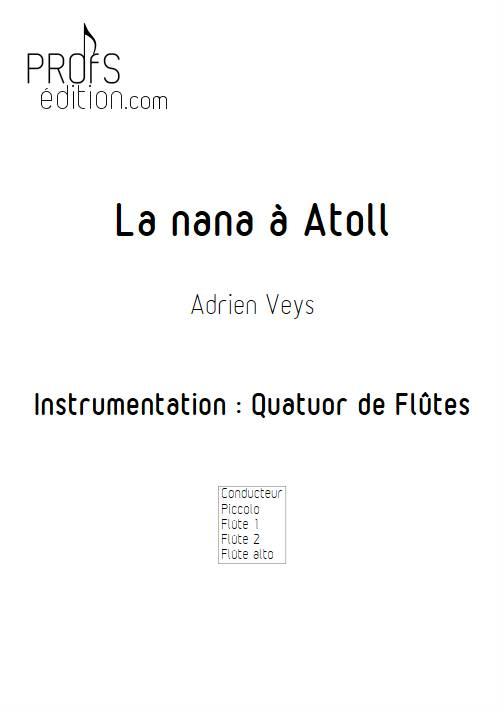 La Nana à Atoll - Quatuor de Flûtes - VEYS A. - front page