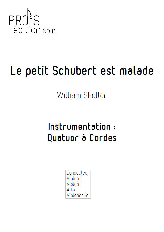 Le Petit Schubert est Malade - Quatuor à Cordes - SHELLER W. - front page