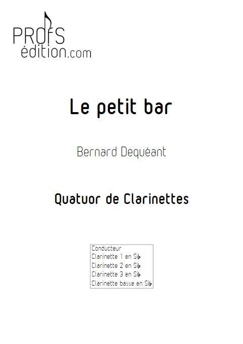 Le petit bar - Quatuor de Clarinettes - DEQUEANT B. - front page