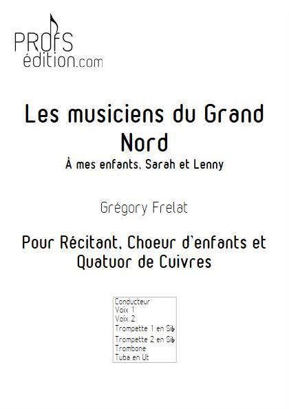 Les musiciens du Grand Nord - Quatuor de Cuivres & Chœur - FRELAT G. - front page