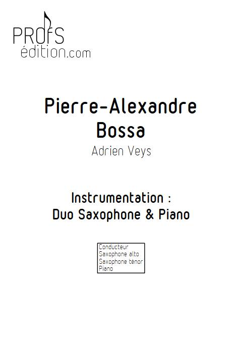 Pierre-Alexandre Bossa - Duo Saxophone Piano - VEYS A. - front page