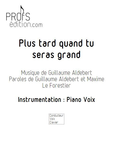 Plus tard quand tu seras grand - Piano & voix - ALDEBERT G. - front page