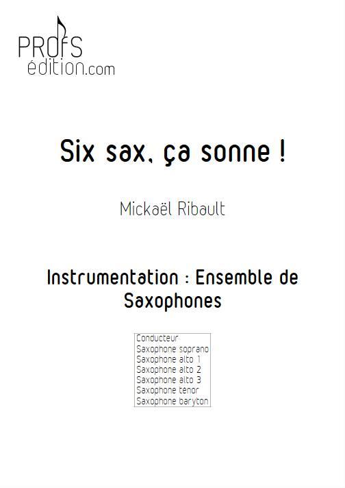 Six sax, ça sonne - Ensemble de Saxophones - RIBAULT M. - front page