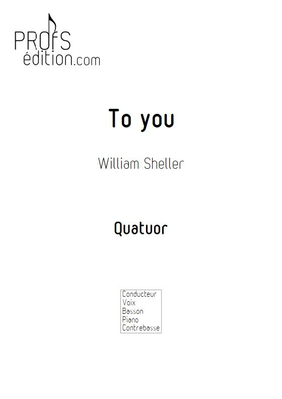 To You - Quatuor - SHELLER W. - front page