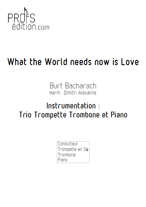 What The World Needs Now is Love - Trio Trompette Trombone Piano - BACHARACH B. - front page