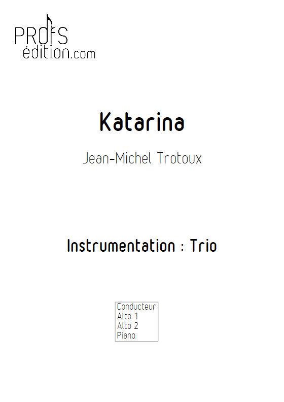 Katarina - Trio 2 Altos et Piano - TROTOUX J. M. - front page