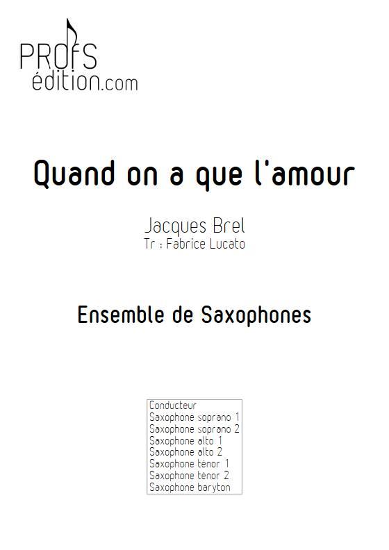 Quand on a que l'amour - Ensemble de Saxophones - BREL J. - front page
